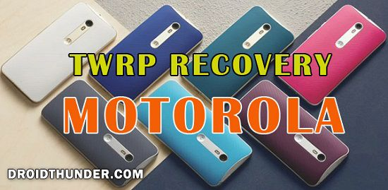 Download TWRP for Motorola Phones