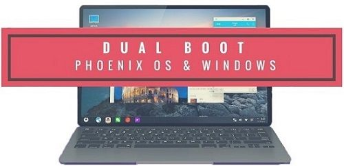 How to Install Phoenix OS on Windows Dual Boot