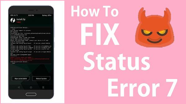 How to fix status 7 error TWRP