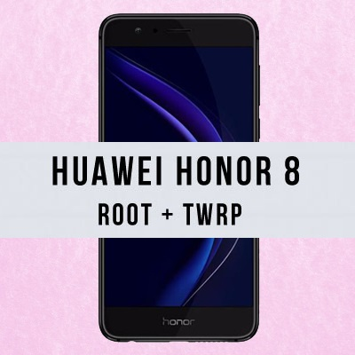 How to Root Honor 8 and install TWRP Recovery (with Pictures)