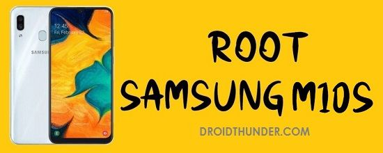Root Samsung Galaxy M10s without PC