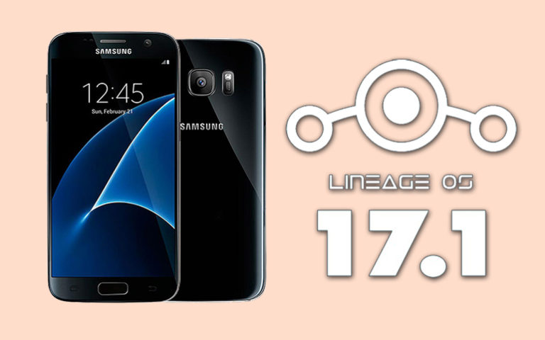 Install LineageOS 17.1 Android 10 on Samsung Galaxy S7 featured img