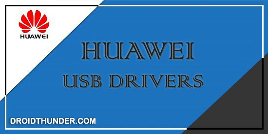 Download Huawei USB Drivers